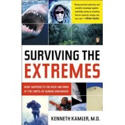 Surviving the Extremes: What Happens to the Body and Mind at the Limits of Human Endurance, Paperback