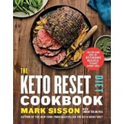 Keto Reset Diet Cookbook. 150 Low-Carb, High-Fat Ketogenic Recipes to Boost Weight Loss, Paperback/Mark Sisson