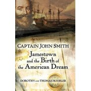 Captain John Smith: Jamestown and the Birth of the American Dream, Paperback/Thomas Hoobler