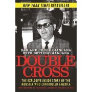 Double Cross: The Explosive Inside Story of the Mobster Who Controlled America, Paperback