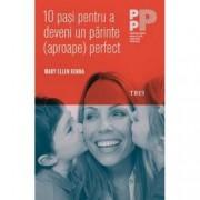 10 pasi pentru a deveni un parinte aproape perfect
