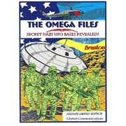 The Omega Files; Secret Nazi UFO Bases Revealed: Special Limited Edition, Paperback/Timothy Green Beckley