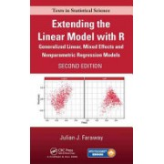 Extending the Linear Model with R - Generalized Linear, Mixed Effects and Nonparametric Regression Models (Faraway Julian J.)(Mixed media product) (9781498720960)