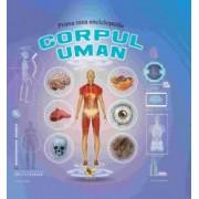 Prima mea enciclopedie. Corpul uman
