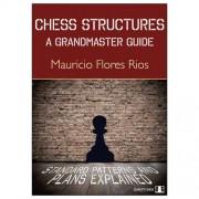 Carte : Chess structures - A grandmaster guide Mauricio Flores Rio