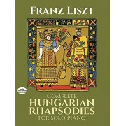 Franz Liszt Complete Hungarian Rhapsodies for Solo Piano