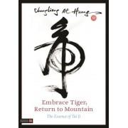 Embrace Tiger, Return to Mountain: The Essence of Tai Ji, Paperback