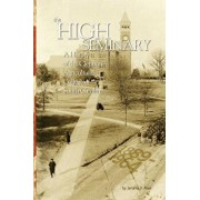 The High Seminary: Vol. 1: A History of the Clemson Agricultural College of South Carolina, 1889-1964, Paperback/Jerome V. Reel