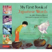My First Book of Japanese Words: An ABC Rhyming Book of Japanese Language and Culture, Hardcover