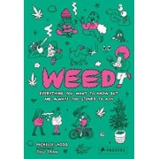 Weed: Everything You Want to Know But Are Always Too Stoned to Ask, Hardcover/Michelle Lhooq