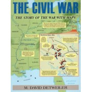 The Civil War: The Story of the War with Maps, Paperback