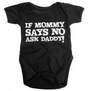 ASK If Mommy Says No, Ask Daddy Baby Body, Baby Body