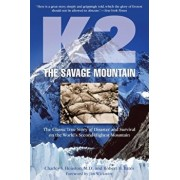 K2, the Savage Mountain: The Classic True Story of Disaster and Survival on the World's Second-Highest Mountain, Paperback/Charles Houston