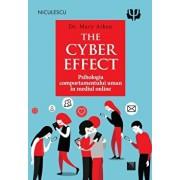 The Cyber Effect. Psihologia comportamentului uman in mediul online/dr. Mary Aiken