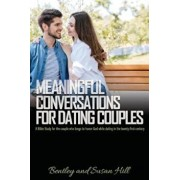Meaningful Conversations for Dating Couples, Paperback/Bentley Hill