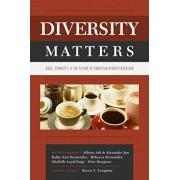 Diversity Matters: Race, Ethnicity, and the Future of Christian Higher Education, Paperback/Karen Longman