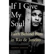 If I Give My Soul: Faith Behind Bars in Rio de Janeiro