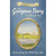 Miss Georgiana Darcy of Pemberley: A Pride & Prejudice Sequel and Companion to the Darcys of Pemberley, Paperback/Micah D. Hansen