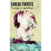 Vointa si norocul - Carlos Fuentes