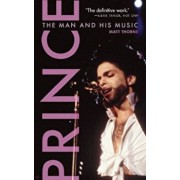 Prince: The Man and His Music, Paperback/Matt Thorne