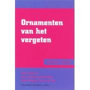 Amsterdam University Press Ornamenten van het vergeten - Lucia van Heteren, Chiel Kattenbelt, Christian Stalpaert - ebook