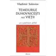 Temeiurile duhovnicesti ale vietii/Vladimir Soloviov