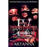 The Boss Man's Daughters 4: The Killing Season, Paperback/Aryanna