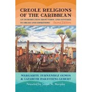 Creole Religions of the Caribbean: An Introduction from Vodou and Santeria to Obeah and Espiritismo, Paperback/Margarite Fernandez Olmos