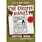Get a Job, Creep: The Creeper Diaries, an Unofficial Minecrafters Novel, Book Ten, Hardcover/Greyson Mann