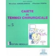 Caiete de tehnici chirurgicale vol. 5 - Nicoale Angelescu Florian Popa
