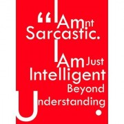 I Am Not Sarcastic I Am Just Intelligent Beyond Understanding 18 x 24 Inch Laminated Quotes Poster