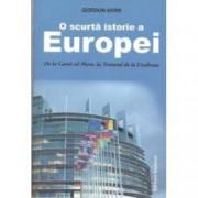 O scurta istorie a Europei. De la Carol cel Mare la Tratatul de la Lisabona