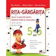 Rita Gargarita - jocuri si exercitii pentru domeniul limba si comunicare (caiet) grupa mare 5-6 ani/***