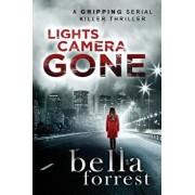 Lights, Camera, Gone, Paperback/Bella Forrest