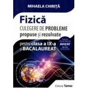 Fizica culegere de probleme propuse si rezolvate pentru clasa a IX-a si bacalaureat. Editia 2018