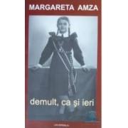Demult ca si ieri - Margareta Amza