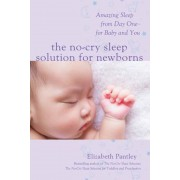 The No-Cry Sleep Solution for Newborns: Amazing Sleep from Day One - For Baby and You, Paperback
