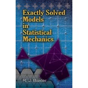 Exactly Solved Models in Statistical Mechanics, Paperback/Rodney J. Baxter