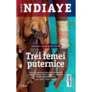 Trei femei puternice - Marie NDiaye