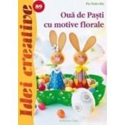 Idei creative 89 - Oua de Pasti cu motive florale - Pia Pedevilla