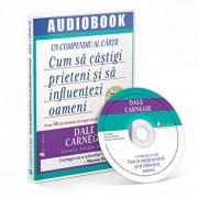 Cum sa castigi prieteni si sa influentezi oameni - Un compendiu/Dale Carnegie