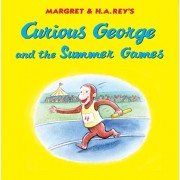 Curious George and the Summer Games, Hardcover/H. A. Rey