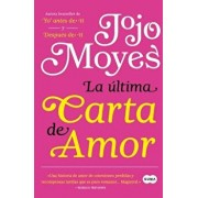 La Última Carta de Amor / The Last Letter from Your Lover, Paperback/Jojo Moyes