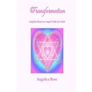 Transformation: Angelica Rose an Angel Walk-In's Path