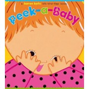 Peek-A-Baby: A Lift-The-Flap Book, Hardcover/Karen Katz