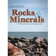 Lake Superior Rocks & Minerals: A Field Guide to the Lake Superior Area, Paperback