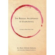The Radical Acceptance of Everything: Living a Focusing Life, Paperback