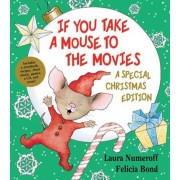 If You Take a Mouse to the Movies: A Special Christmas Edition [With CD (Audio)], Hardcover