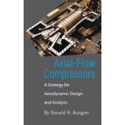 Axial-Flow Compressors: A Strategy for Aerodynamic Design and Analysis