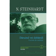 Daruind vei dobandi. Cuvinte de credinta (+CD)/N. Steinhardt